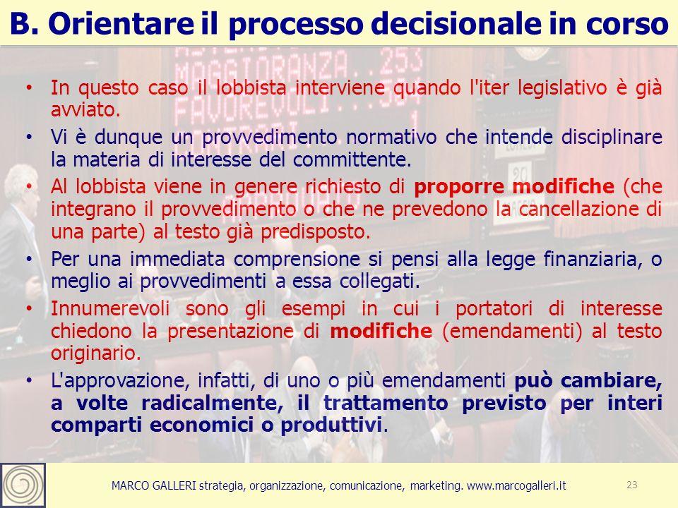 MARCO GALLERI strategia, organizzazione, comunicazione, marketing. www.marcogalleri.it B. Orientare il processo decisionale in corso 23 In questo caso