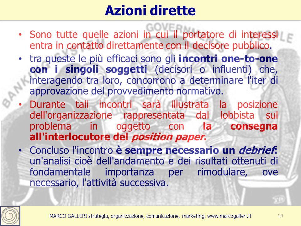 MARCO GALLERI strategia, organizzazione, comunicazione, marketing. www.marcogalleri.it Azioni dirette 29 Sono tutte quelle azioni in cui il portatore