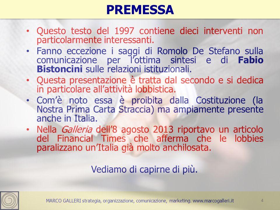 MARCO GALLERI strategia, organizzazione, comunicazione, marketing. www.marcogalleri.it Questo testo del 1997 contiene dieci interventi non particolarm