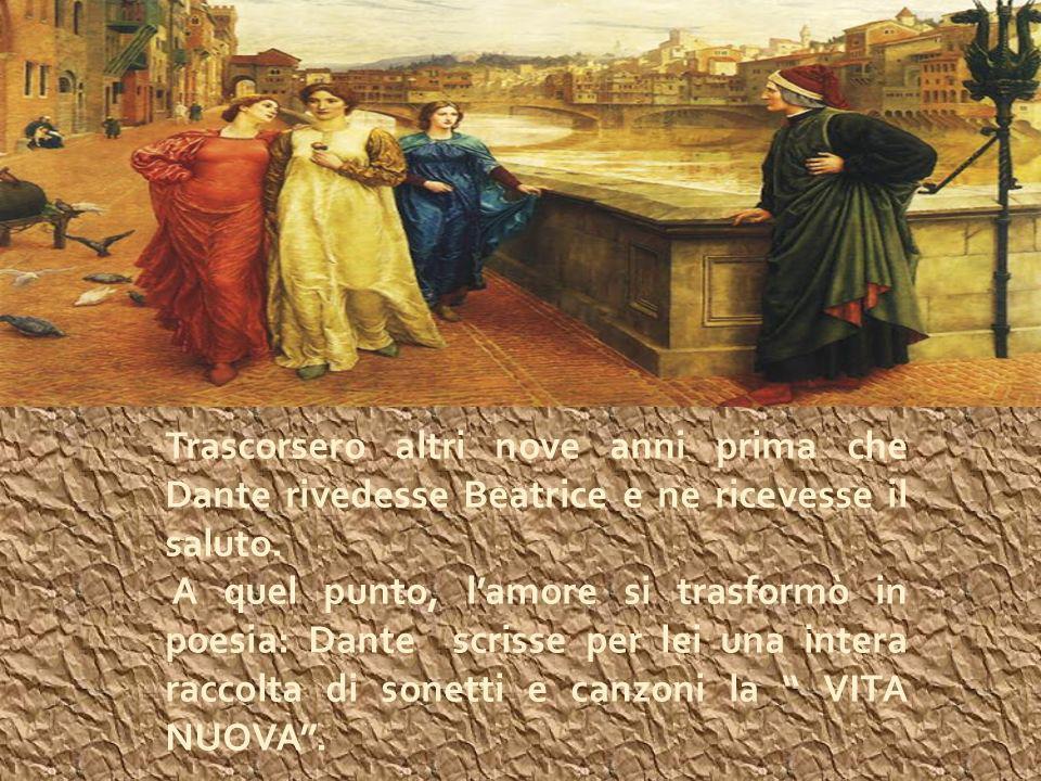 Nel frattempo, Dante si era fidanzato con Gemma Donati, mentre la giovinetta aveva sposato un ricco mercante.