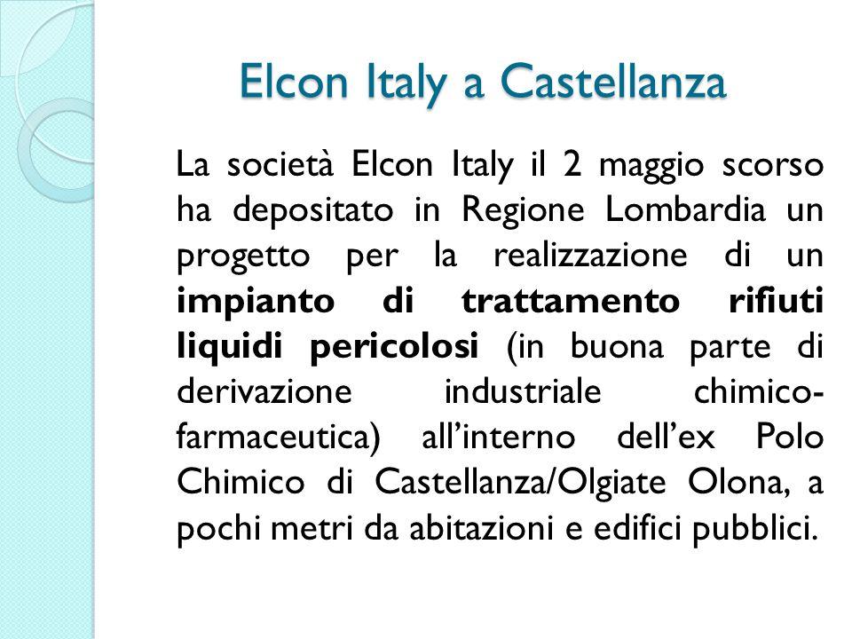Elcon Italy a Castellanza La società Elcon Italy il 2 maggio scorso ha depositato in Regione Lombardia un progetto per la realizzazione di un impianto