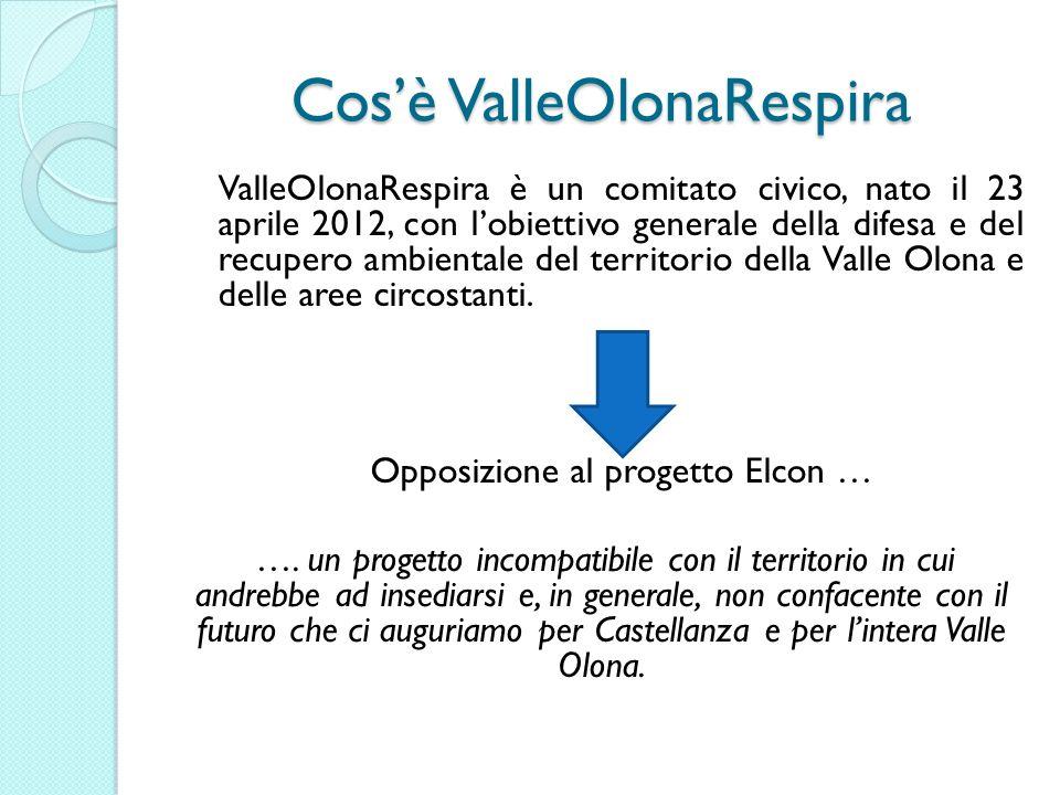 Cosè ValleOlonaRespira ValleOlonaRespira è un comitato civico, nato il 23 aprile 2012, con lobiettivo generale della difesa e del recupero ambientale