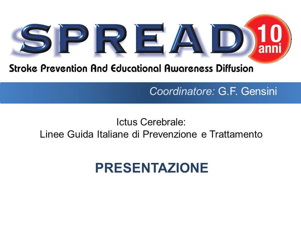 Ictus Cerebrale: Linee Guida Italiane di Prevenzione e Trattamento PRESENTAZIONE Coordinatore: G.F.
