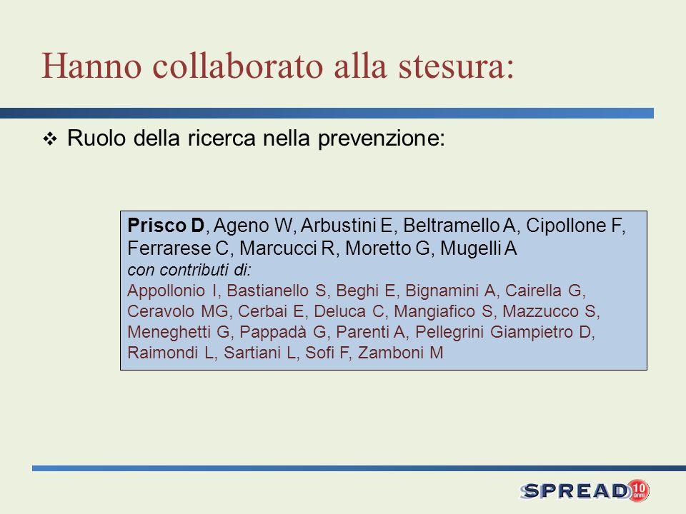 Prisco D, Ageno W, Arbustini E, Beltramello A, Cipollone F, Ferrarese C, Marcucci R, Moretto G, Mugelli A con contributi di: Appollonio I, Bastianello