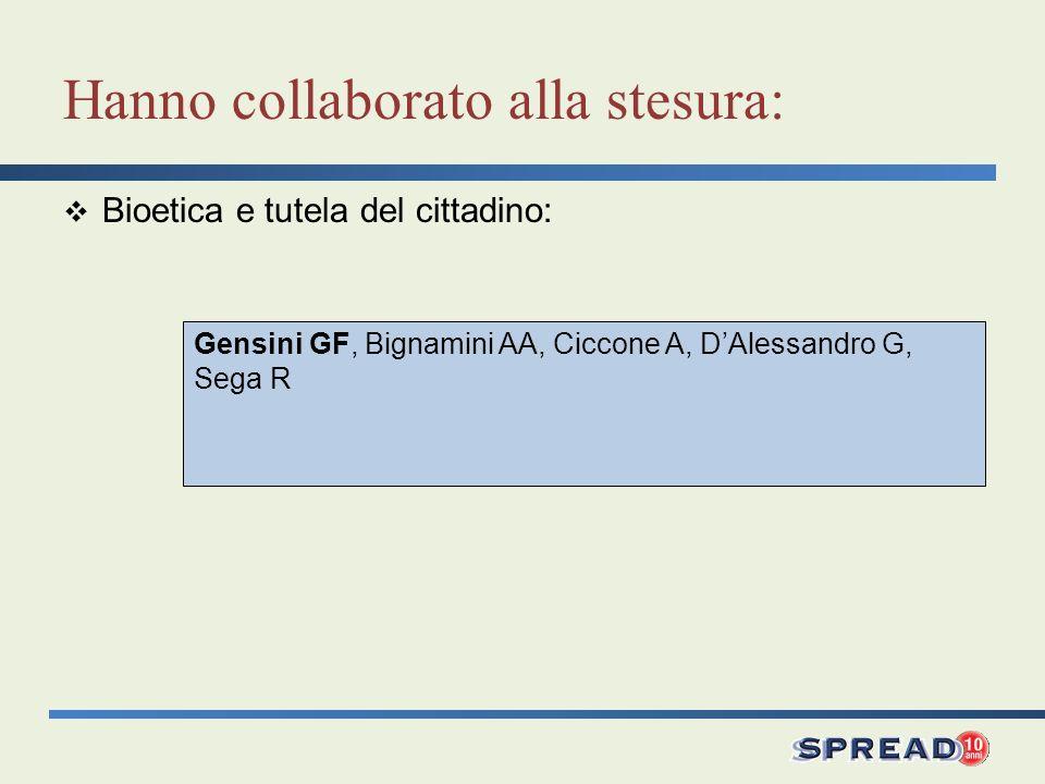 Gensini GF, Bignamini AA, Ciccone A, DAlessandro G, Sega R Hanno collaborato alla stesura: Bioetica e tutela del cittadino: