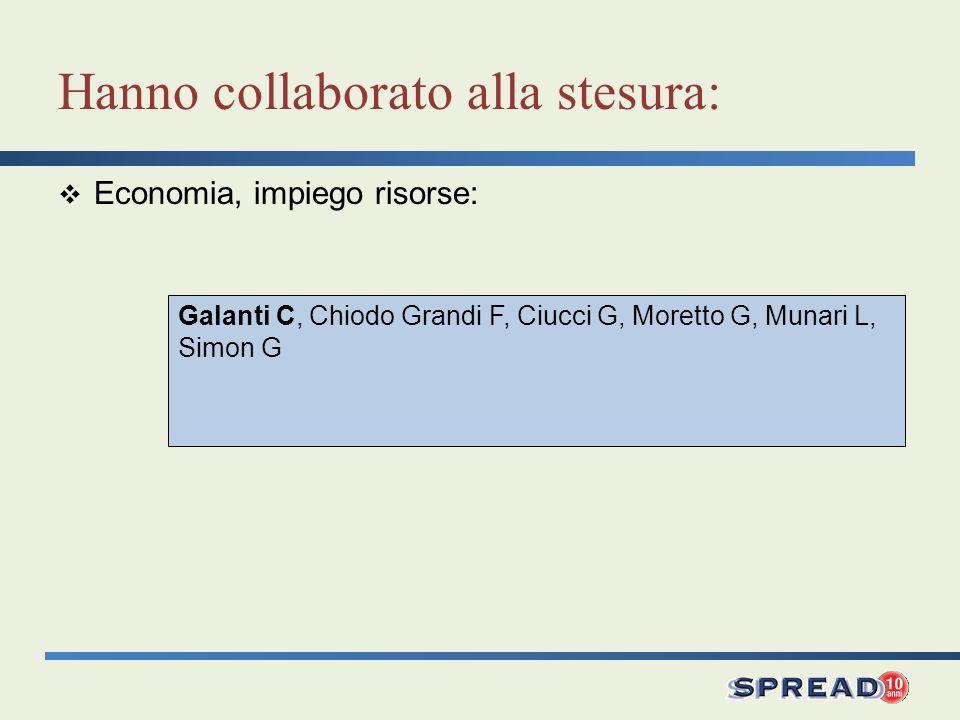 Galanti C, Chiodo Grandi F, Ciucci G, Moretto G, Munari L, Simon G Hanno collaborato alla stesura: Economia, impiego risorse: