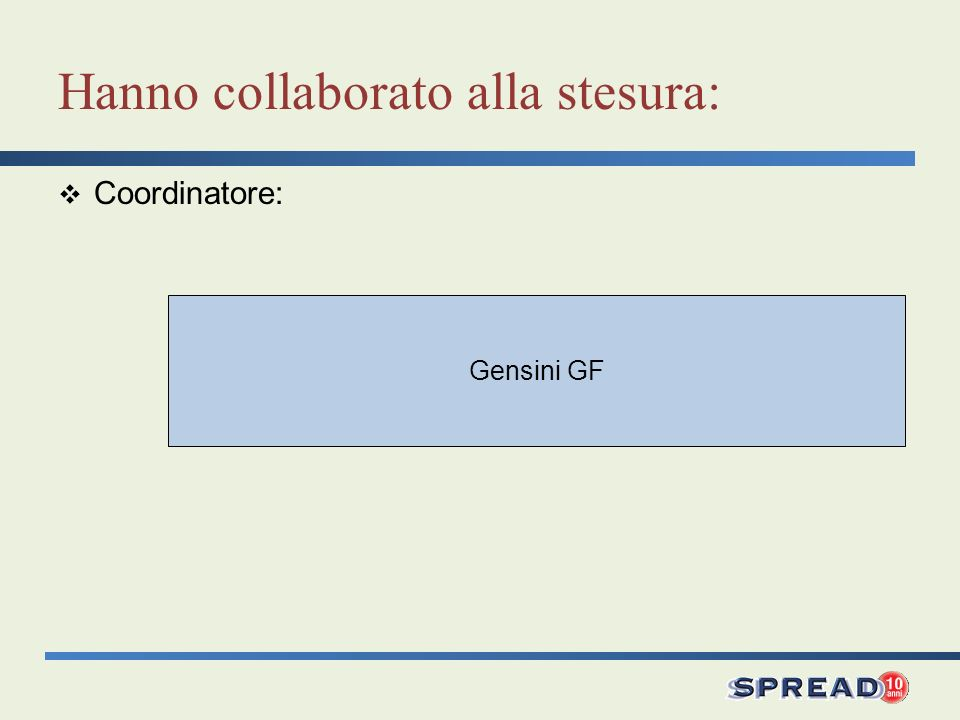 Gensini GF Hanno collaborato alla stesura: Coordinatore: