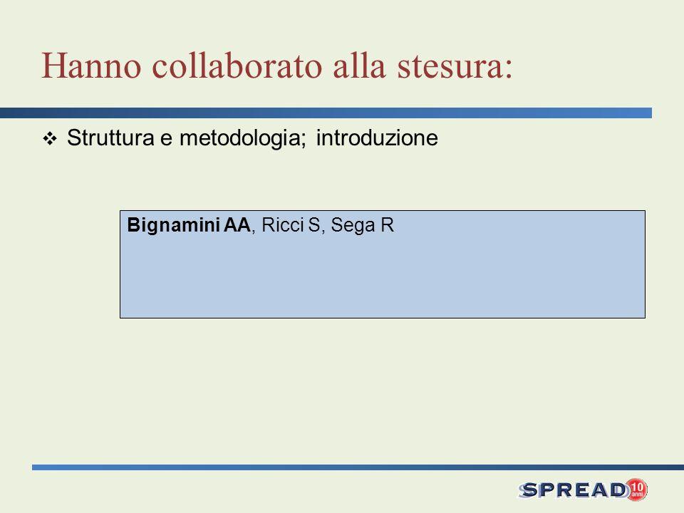 Bignamini AA, Ricci S, Sega R Hanno collaborato alla stesura: Struttura e metodologia; introduzione