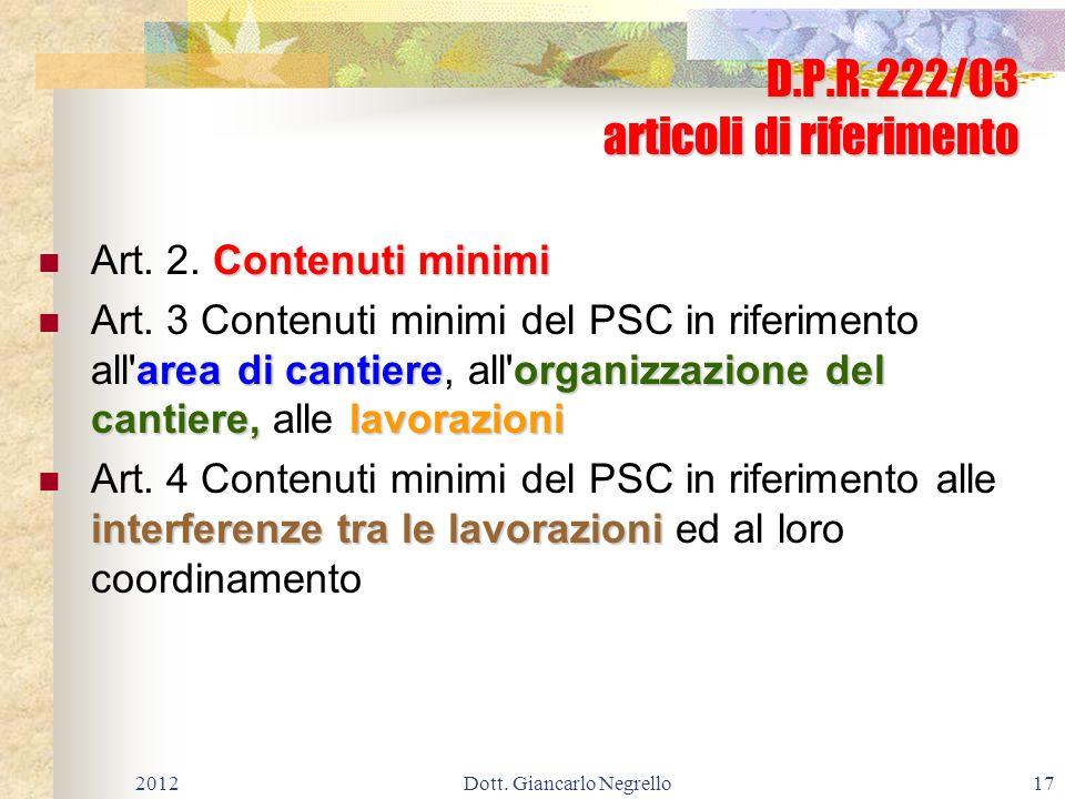 D.P.R. 222/03 articoli di riferimento Contenuti minimi Art. 2. Contenuti minimi area di cantiereorganizzazione del cantiere, lavorazioni Art. 3 Conten