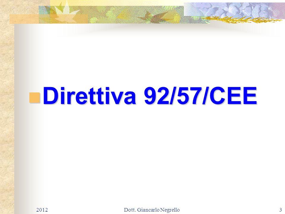 Direttiva 92/57/CEE Direttiva 92/57/CEE 20123Dott. Giancarlo Negrello
