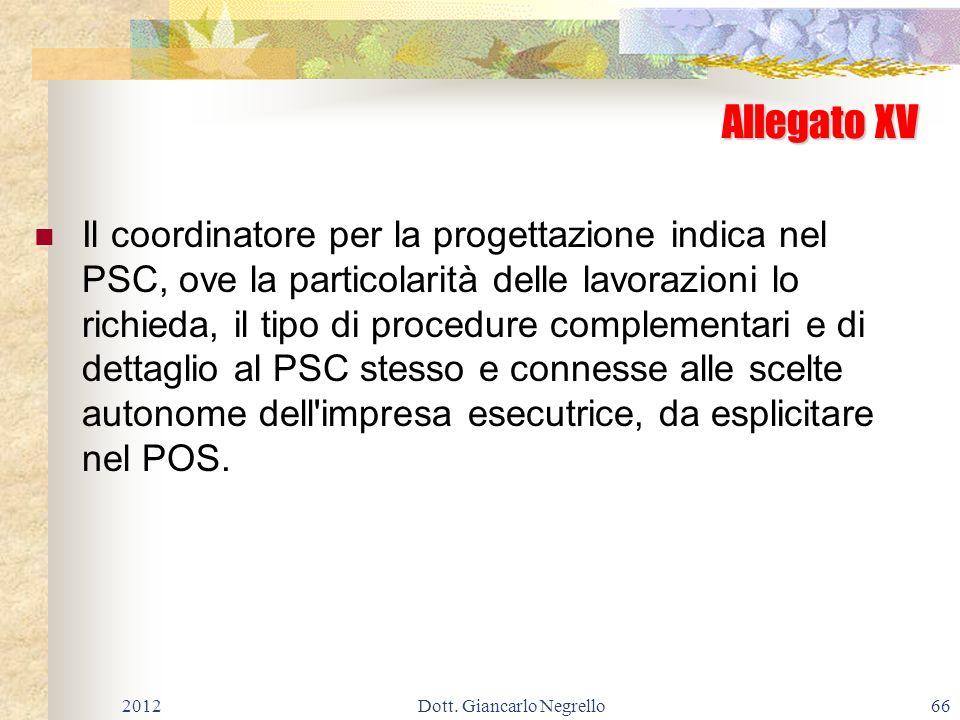 Allegato XV Il coordinatore per la progettazione indica nel PSC, ove la particolarità delle lavorazioni lo richieda, il tipo di procedure complementar