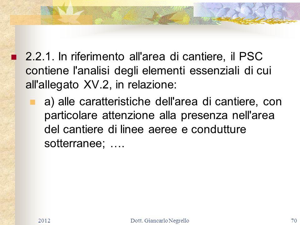 2.2.1. In riferimento all'area di cantiere, il PSC contiene l'analisi degli elementi essenziali di cui all'allegato XV.2, in relazione: a) alle caratt