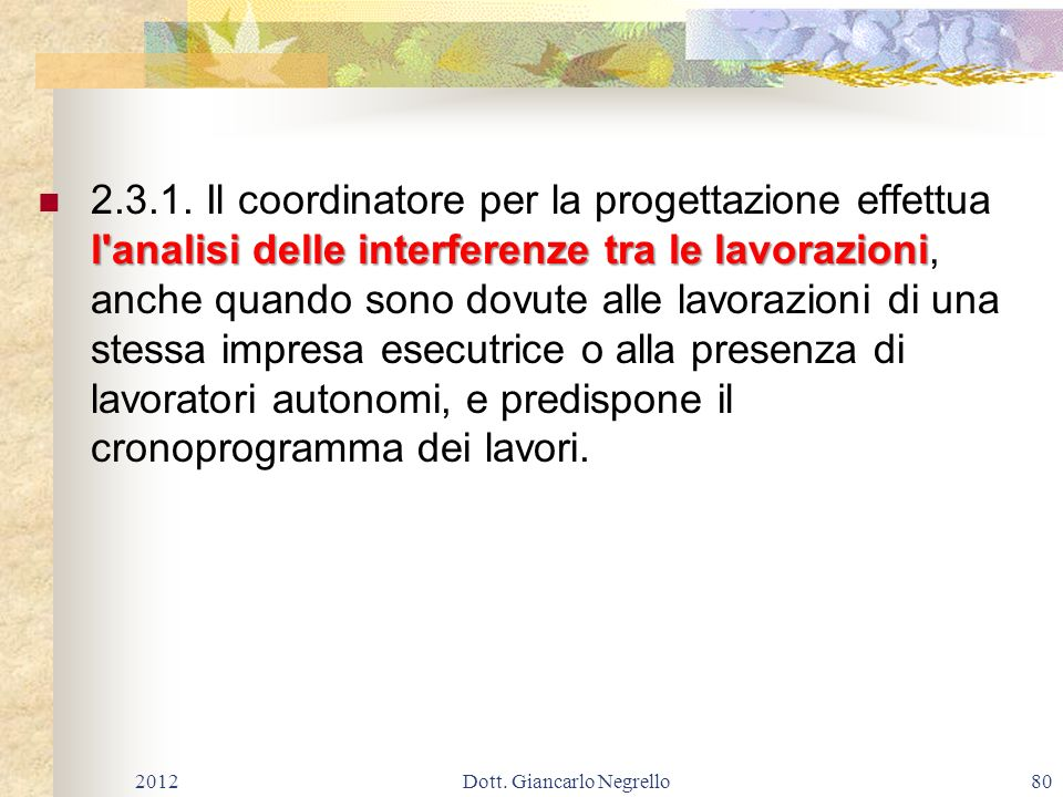 l'analisi delle interferenze tra le lavorazioni 2.3.1. Il coordinatore per la progettazione effettua l'analisi delle interferenze tra le lavorazioni,
