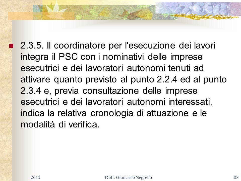 2.3.5. Il coordinatore per l'esecuzione dei lavori integra il PSC con i nominativi delle imprese esecutrici e dei lavoratori autonomi tenuti ad attiva