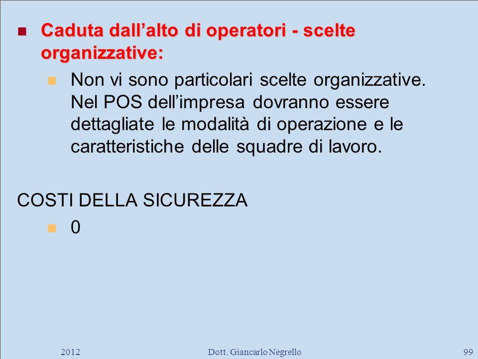 Caduta dallalto di operatori - scelte organizzative: Caduta dallalto di operatori - scelte organizzative: Non vi sono particolari scelte organizzative