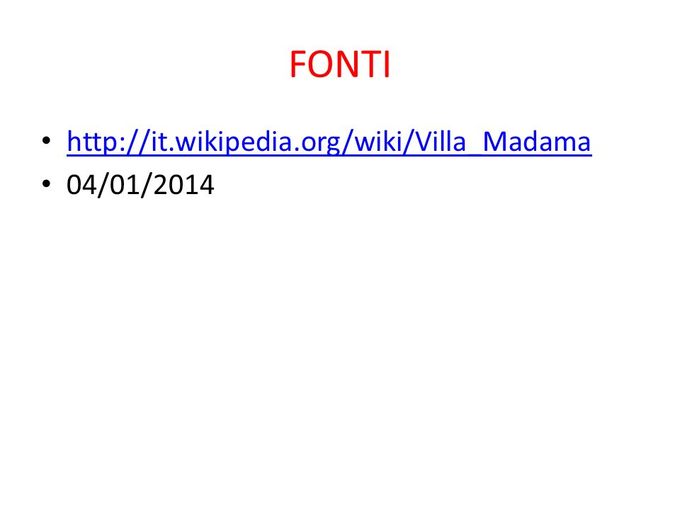 FONTI http://it.wikipedia.org/wiki/Villa_Madama 04/01/2014
