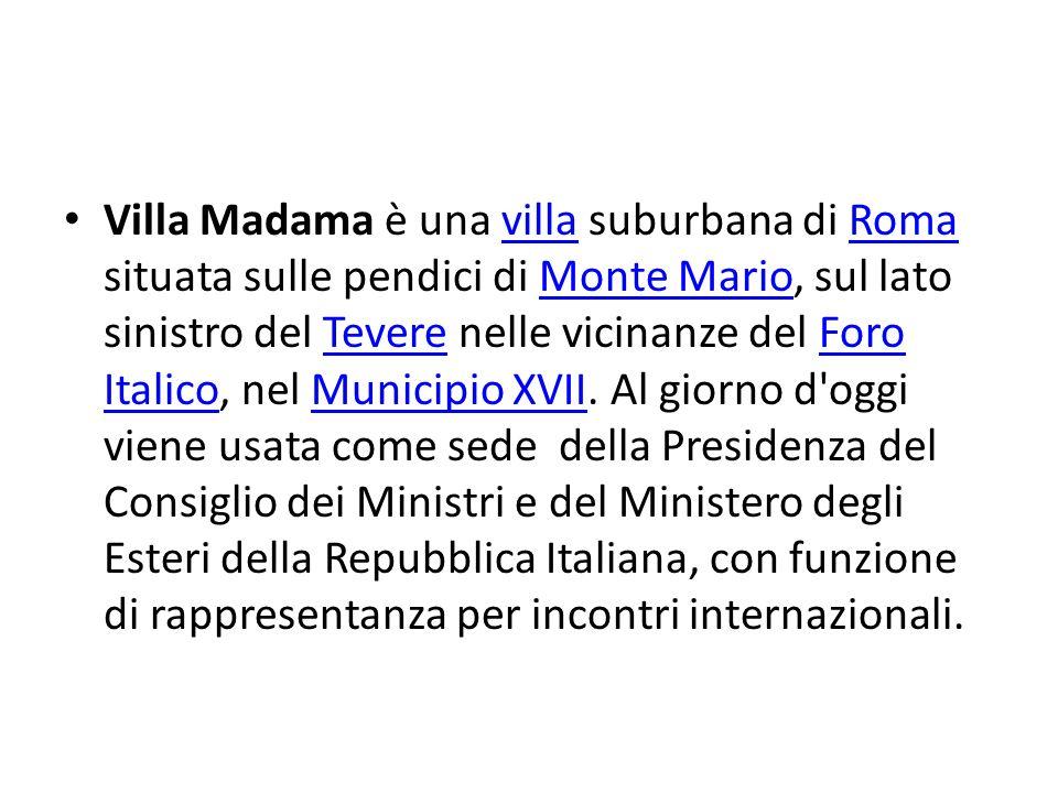 Villa Madama è una villa suburbana di Roma situata sulle pendici di Monte Mario, sul lato sinistro del Tevere nelle vicinanze del Foro Italico, nel Mu
