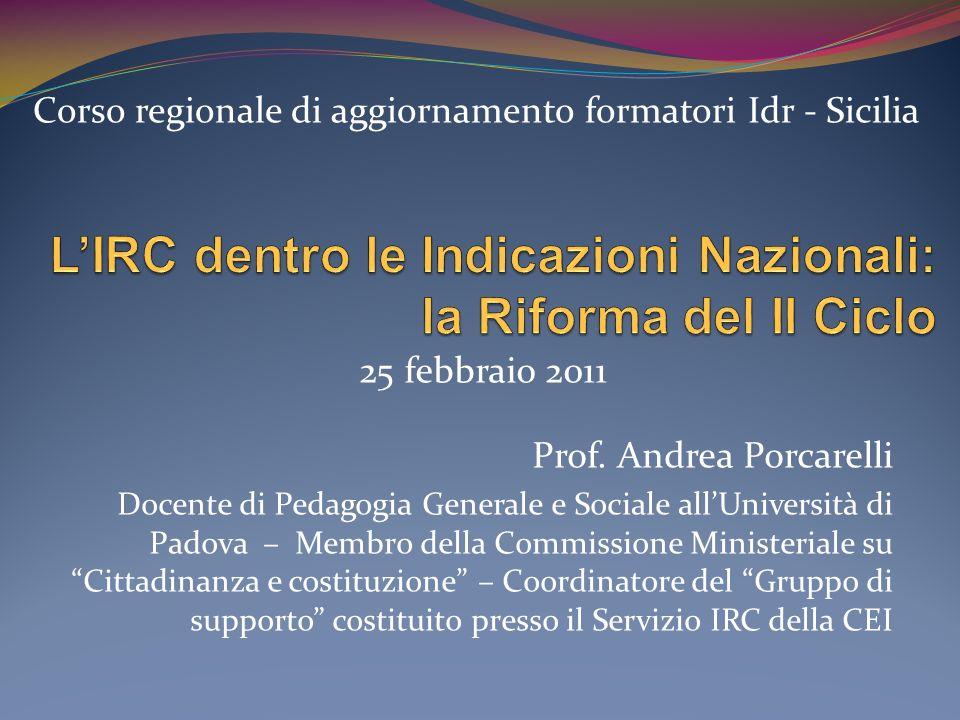 Prof. Andrea Porcarelli Docente di Pedagogia Generale e Sociale allUniversità di Padova – Membro della Commissione Ministeriale su Cittadinanza e cost