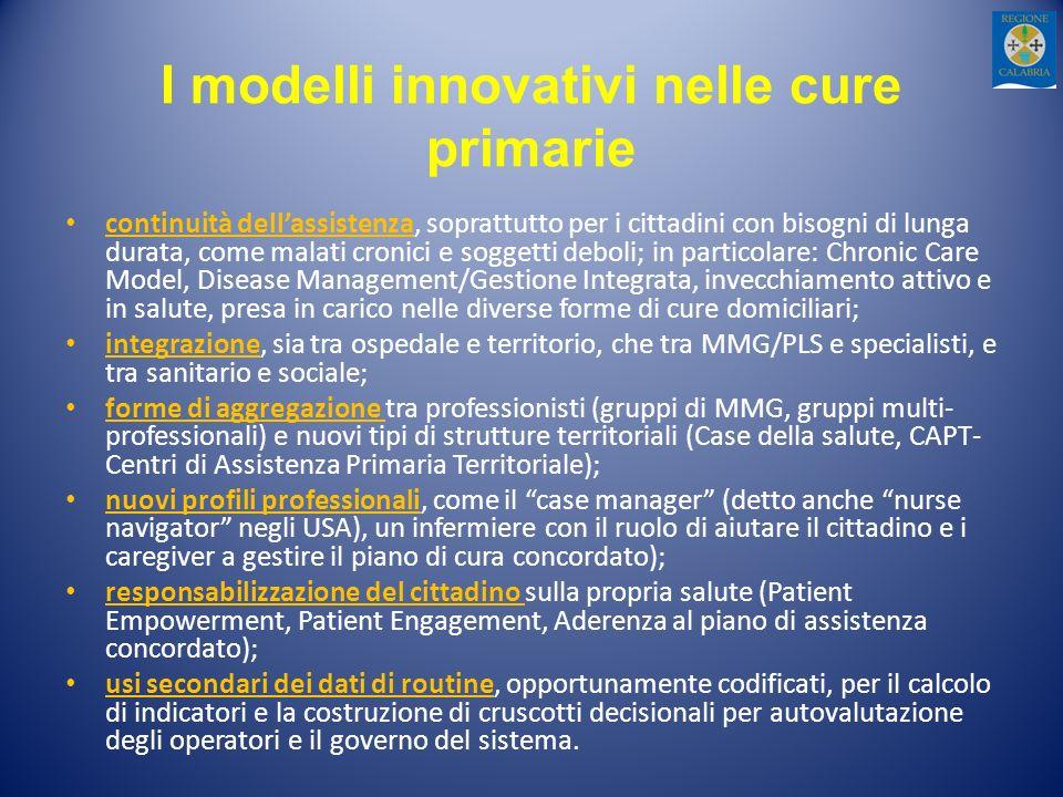 I modelli innovativi nelle cure primarie continuità dellassistenza, soprattutto per i cittadini con bisogni di lunga durata, come malati cronici e sog