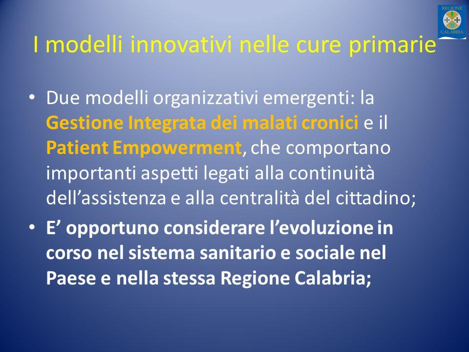 I modelli innovativi nelle cure primarie Due modelli organizzativi emergenti: la Gestione Integrata dei malati cronici e il Patient Empowerment, che c