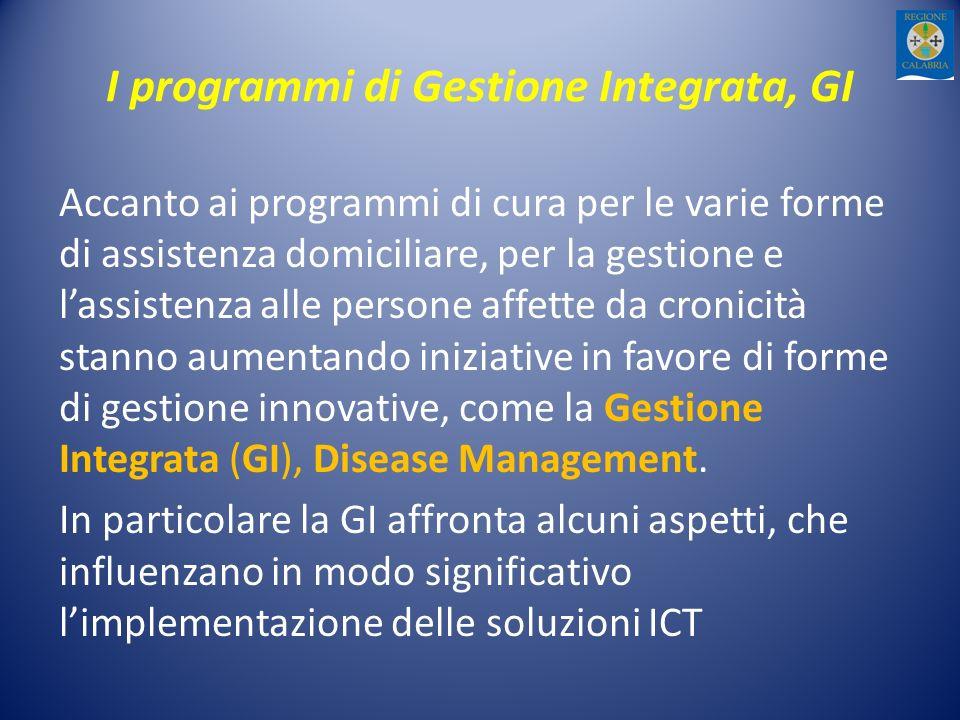 I programmi di Gestione Integrata, GI Accanto ai programmi di cura per le varie forme di assistenza domiciliare, per la gestione e lassistenza alle pe
