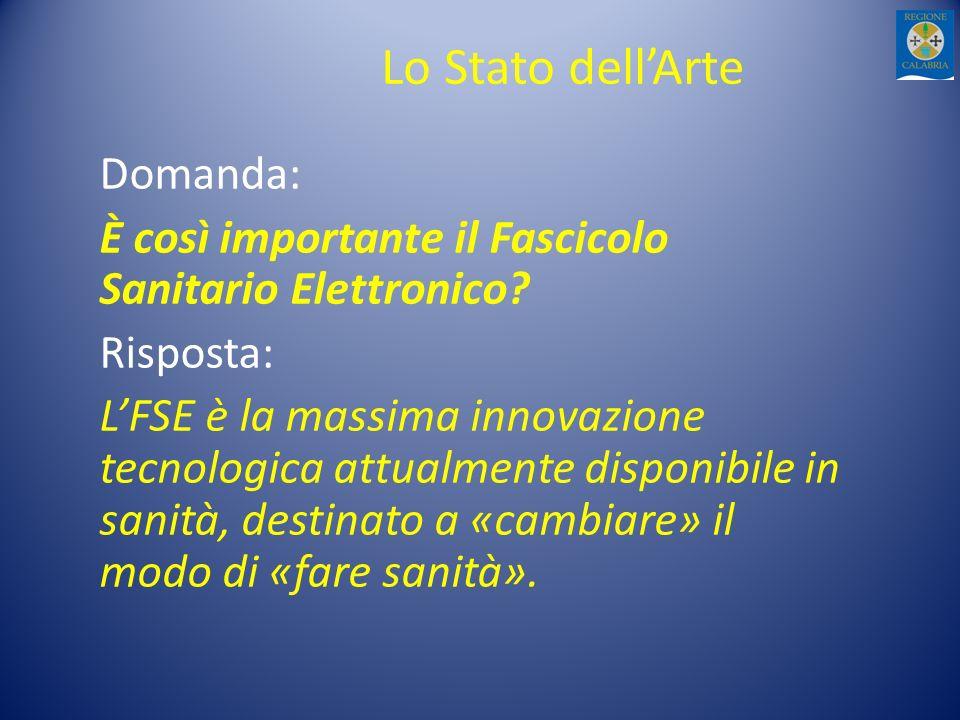 Lo Stato dellArte Domanda: È così importante il Fascicolo Sanitario Elettronico.