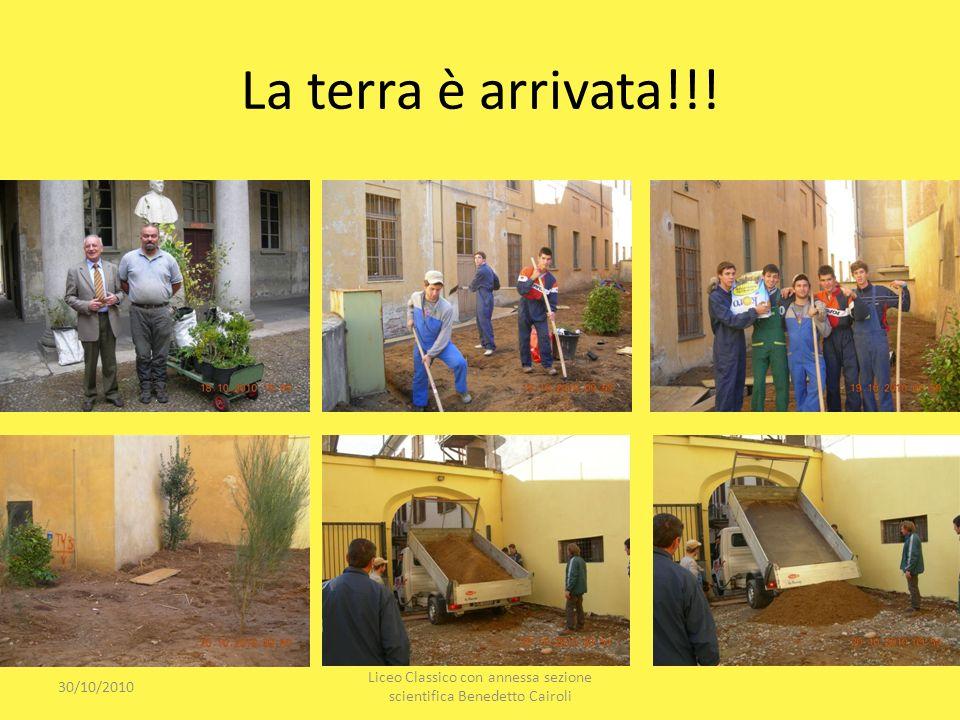 La terra è arrivata!!! 30/10/2010 Liceo Classico con annessa sezione scientifica Benedetto Cairoli