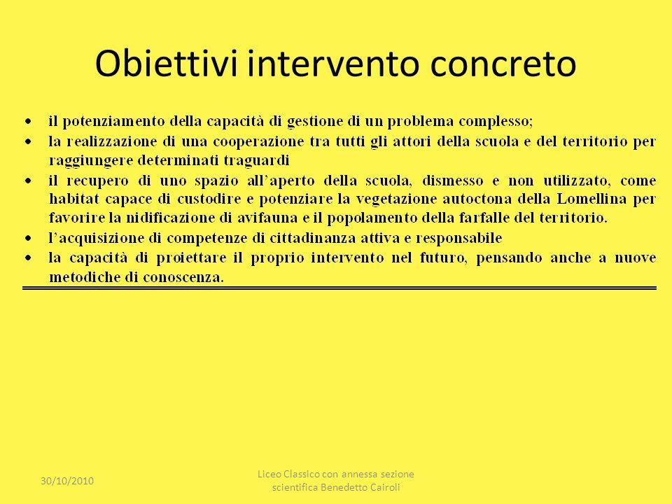 Obiettivi intervento concreto 30/10/2010 Liceo Classico con annessa sezione scientifica Benedetto Cairoli
