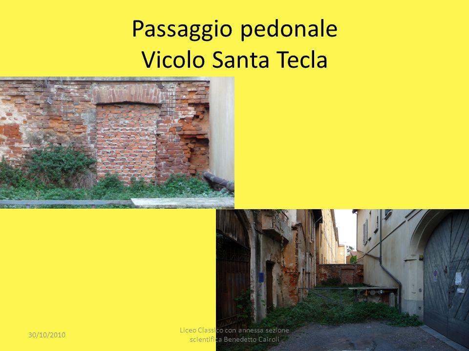 Passaggio pedonale Vicolo Santa Tecla 30/10/2010 Liceo Classico con annessa sezione scientifica Benedetto Cairoli