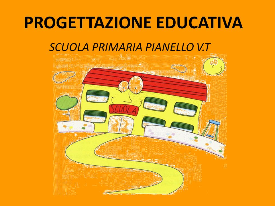 PROGETTAZIONE EDUCATIVA SCUOLA PRIMARIA PIANELLO V.T
