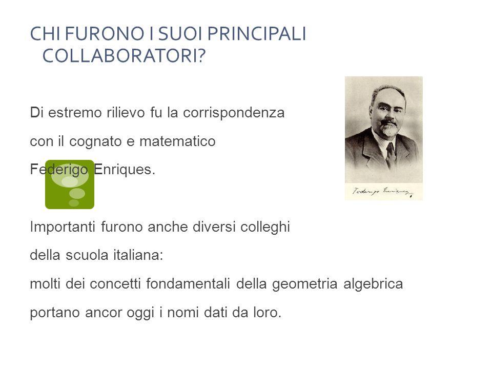 CHI FURONO I SUOI PRINCIPALI COLLABORATORI.
