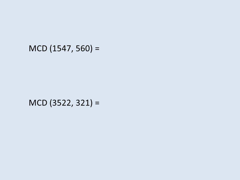 MCD (1547, 560) = MCD (3522, 321) =