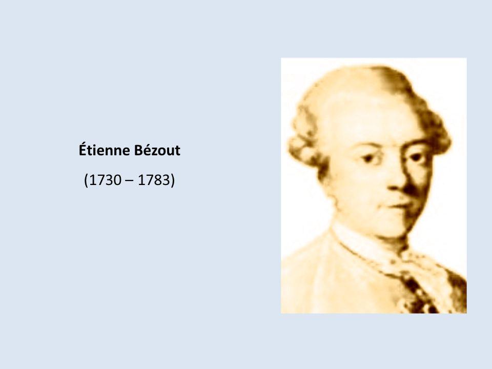 Étienne Bézout (1730 – 1783)