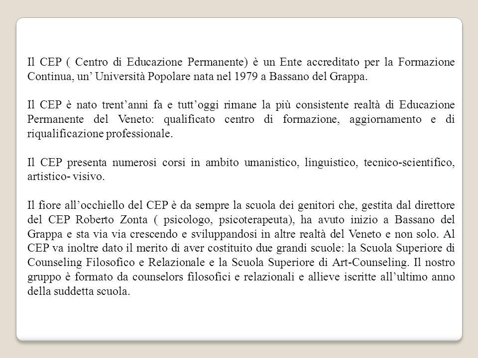 Il CEP ( Centro di Educazione Permanente) è un Ente accreditato per la Formazione Continua, un Università Popolare nata nel 1979 a Bassano del Grappa.