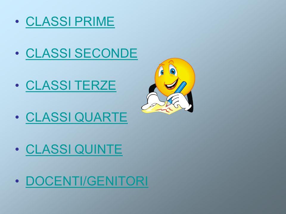 CLASSI PRIME CLASSI SECONDE CLASSI TERZE CLASSI QUARTE CLASSI QUINTE DOCENTI/GENITORI
