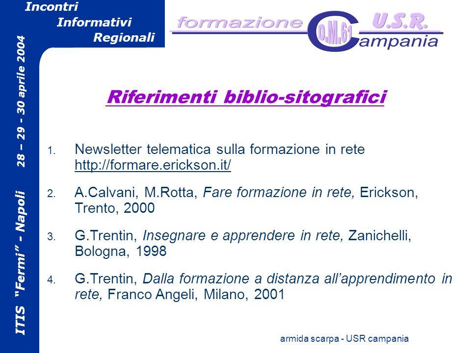 ITIS Fermi - Napoli 28 – 29 - 30 aprile 2004 Incontri Informativi Regionali armida scarpa - USR campania 1.