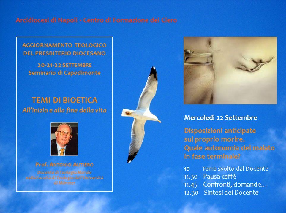 Arcidiocesi di Napoli Centro di Formazione del Clero Mercoledì 22 Settembre Disposizioni anticipate sul proprio morire.