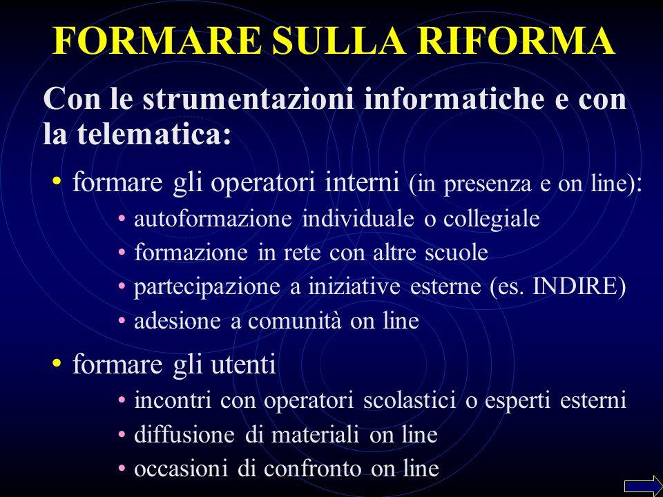 FORMARE SULLA RIFORMA Con le strumentazioni informatiche e con la telematica: formare gli operatori interni (in presenza e on line) : autoformazione i