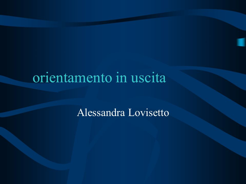 orientamento in uscita Alessandra Lovisetto