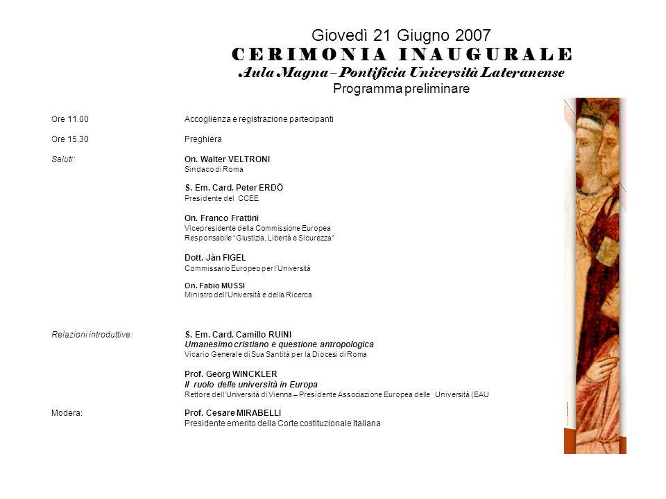 Giovedì 21 Giugno 2007 C E R I M O N I A I N A U G U R A L E Programma preliminare Relazioni esplicative: Prof.