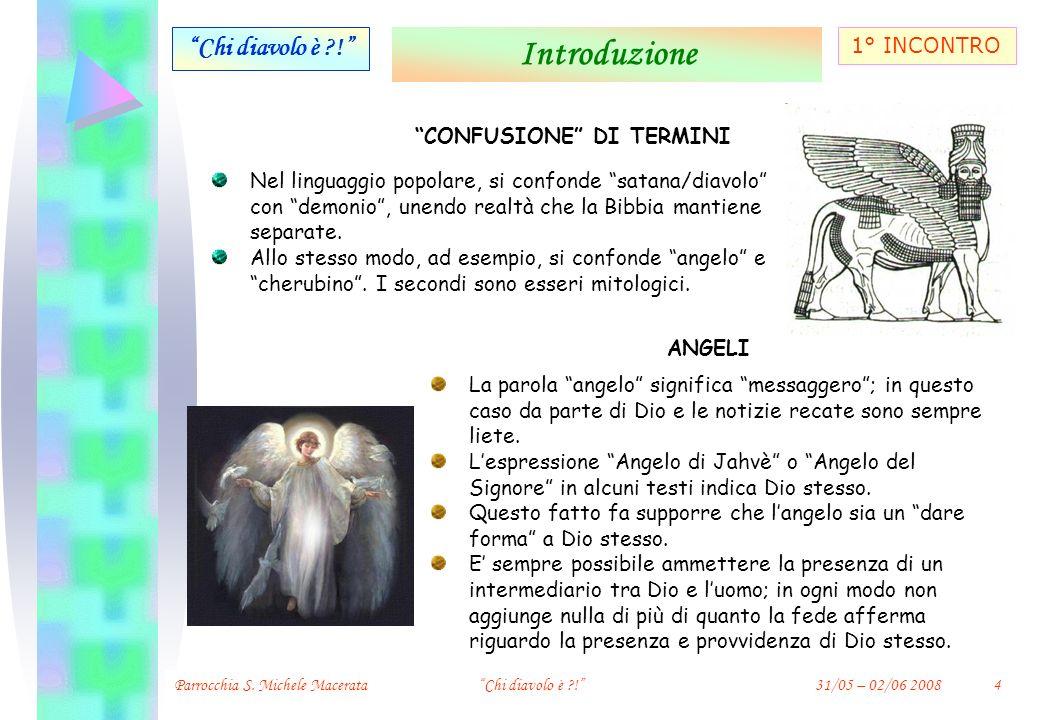 1° INCONTRO Introduzione Chi diavolo è ?.