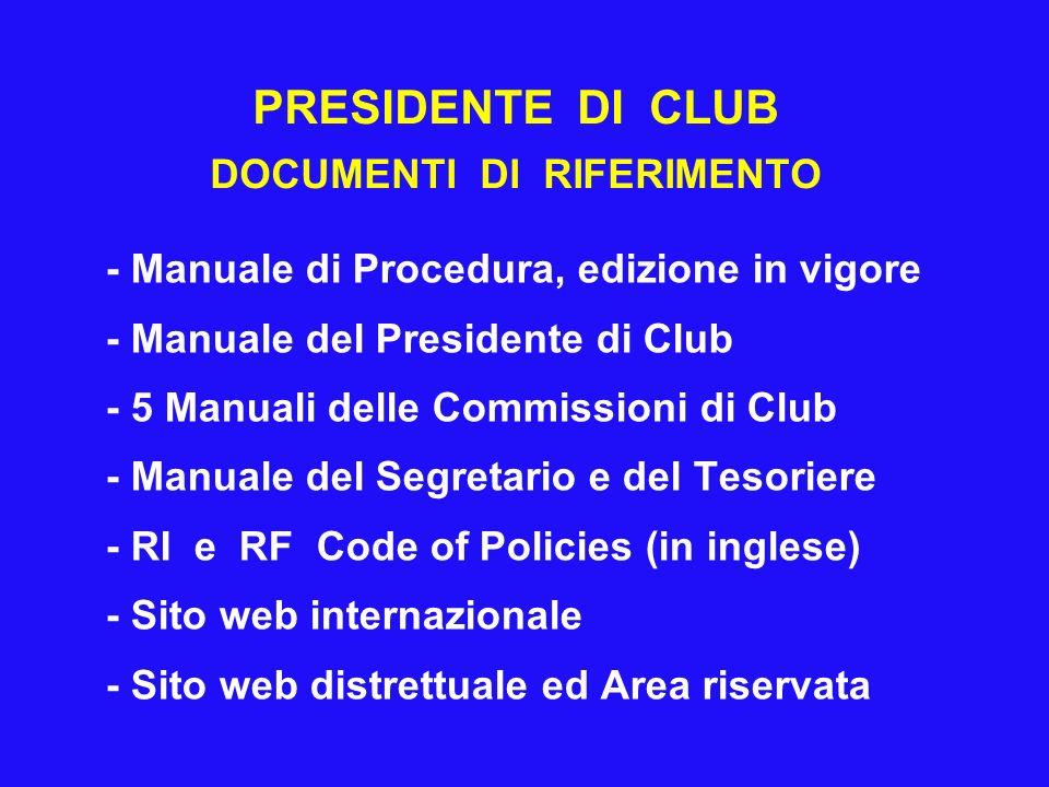 PRESIDENTE DI CLUB DOCUMENTI DI RIFERIMENTO - Manuale di Procedura, edizione in vigore - Manuale del Presidente di Club - 5 Manuali delle Commissioni