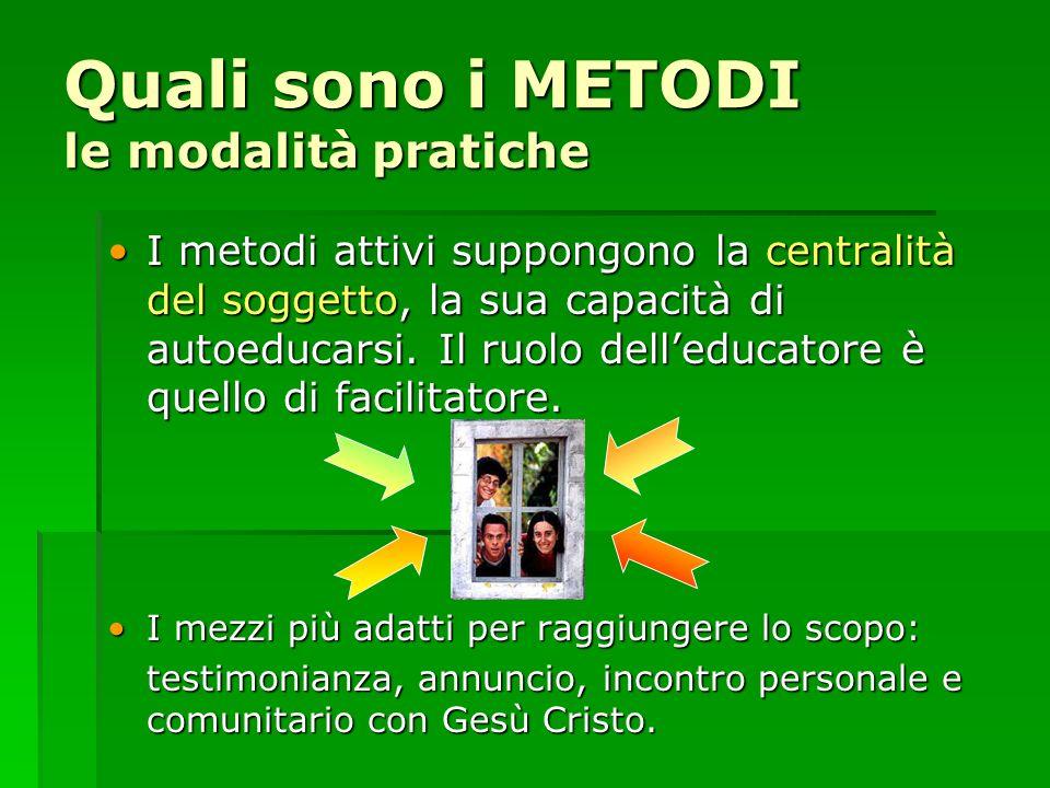 I metodi attivi suppongono la centralità del soggetto, la sua capacità di autoeducarsi. Il ruolo delleducatore è quello di facilitatore.I metodi attiv