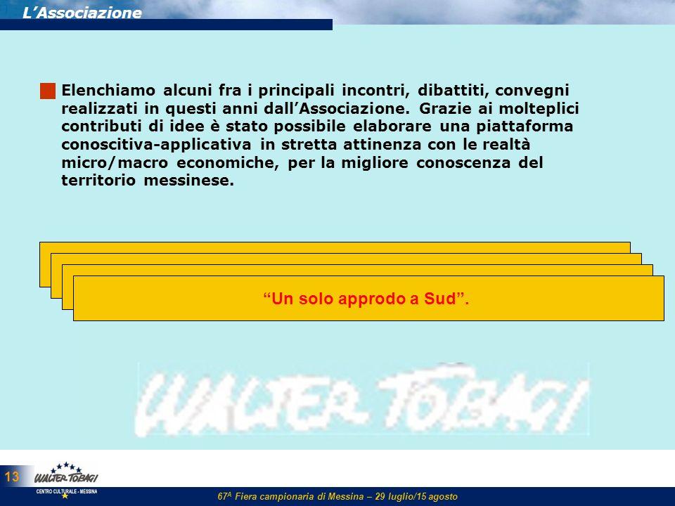 67 A Fiera campionaria di Messina – 29 luglio/15 agosto 13 LAssociazione Una nuova legge per il Risanamento. Gli studenti di Taormina adottano un monu