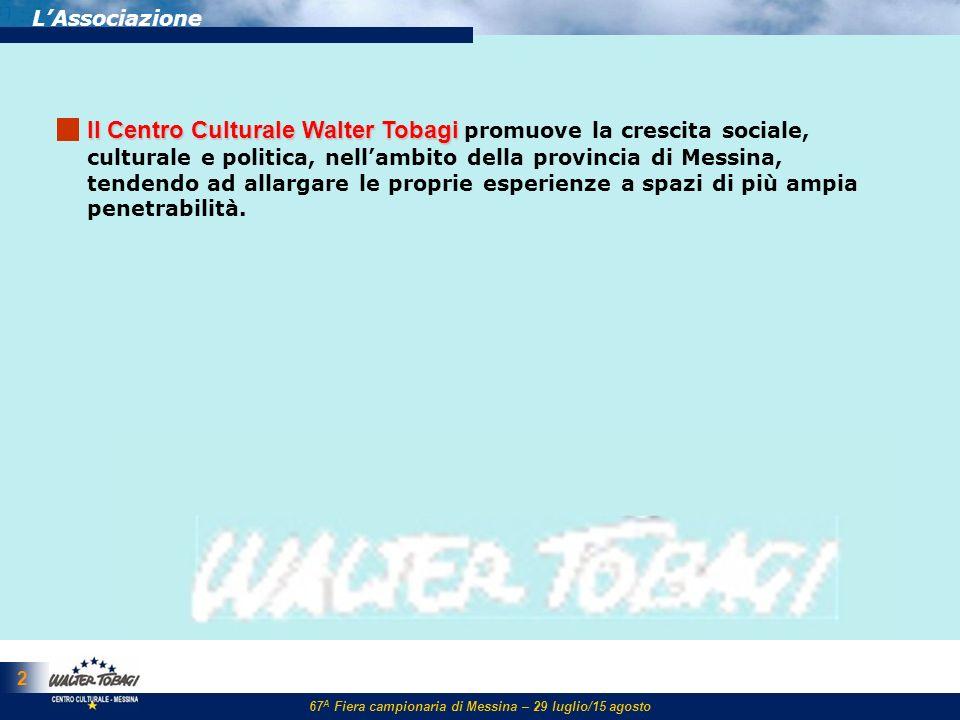2 LAssociazione ll Centro Culturale Walter Tobagi ll Centro Culturale Walter Tobagi promuove la crescita sociale, culturale e politica, nellambito del