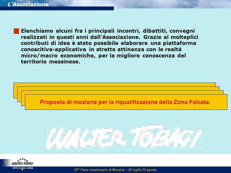 67 A Fiera campionaria di Messina – 29 luglio/15 agosto 8 LAssociazione Politica fra ieri ed oggi, partito-strumento o partito-istituto.
