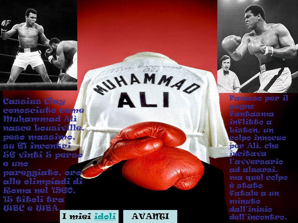 Cassius Clay conosciuto come Muhammad Alì nasce Lousiville, peso massimo, su 61 incontri 56 vinti 5 perso e uno pareggiato, oro alle olimpiadi di Roma