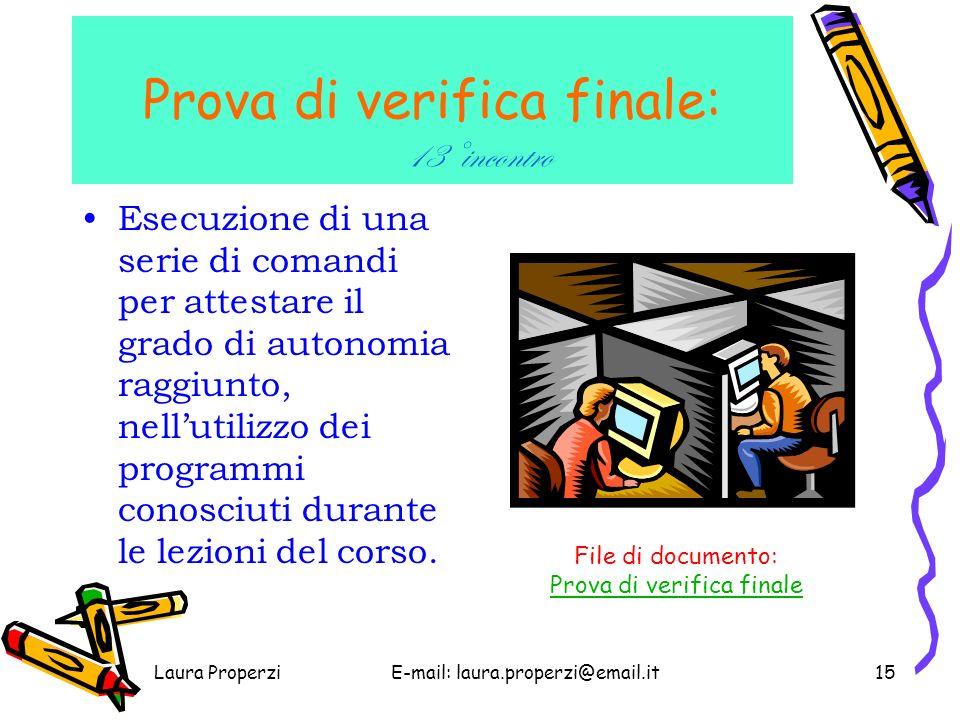 Laura ProperziE-mail: laura.properzi@email.it14 CONTENUTI La Rete (Internet) e la posta elettronica: 11° e 12°incontro Definizione e descrizione della Rete.