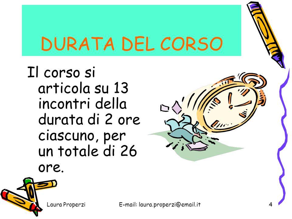 Laura ProperziE-mail: laura.properzi@email.it3 DESTINATARI DEL CORSO RELATRICE Laura Properzi Franca C.