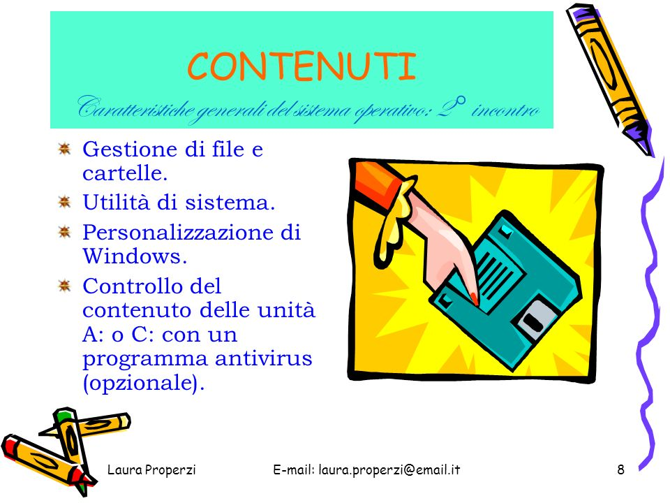 Laura ProperziE-mail: laura.properzi@email.it7 CONTENUTI Introduzione : 1° incontro Traduzione dall Informatichese di alcuni termini essenziali.
